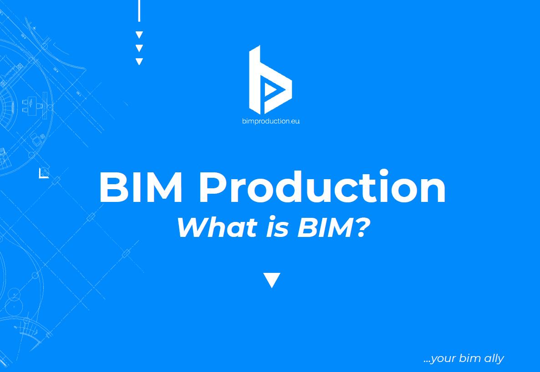 BIM Production - What is BIM